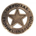Premium Old West Badge - Brothel Inspector Badge