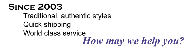 Authentic styles. Quick shipping. World class service. How may we help you?